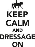 Keep calm and dressage on Royalty Free Stock Images