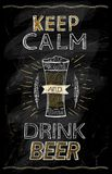 Keep calm and drink beer chalkboard quote Royalty Free Stock Photo