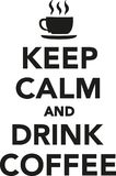 Keep calm and drink coffee with cup of coffee Stock Photography
