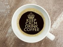 KEEP CALM AND DRINK COFFEE. KEEP CALM AND DRINK hot and fresh COFFEE Royalty Free Stock Images