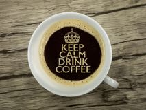 KEEP CALM AND DRINK COFFEE. KEEP CALM AND DRINK hot and fresh  COFFEE Royalty Free Stock Photo