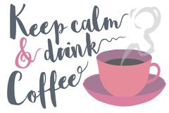 Keep calm and drink coffee typography saying with steaming coffee mug vector illustration