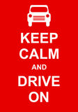 Keep Calm and Drive On Royalty Free Stock Photos