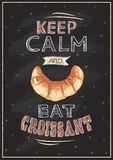 Keep calm and eat croissant chalkboard Royalty Free Stock Image