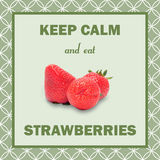 Keep calm eat strawberries Stock Images