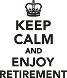 Keep calm and enjoy Retirement. Vector Stock Images