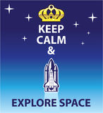 Keep Calm and Explore Space Stock Photography