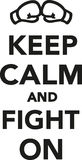 Keep calm and fight on. Boxing Stock Photography