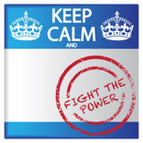 Keep Calm And Fight The Power Badge. A keep calm and fight the power badge isolated on a white background Royalty Free Stock Image
