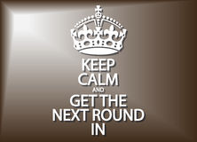 Keep Calm And Get The Next Round In Stock Photo