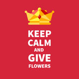 Keep calm and give flowers Royalty Free Stock Photography