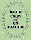 Keep calm and go green poster. Ecological and zero-waste motivation. Eco friendly and plastic-free living vector illustration