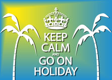 Keep Calm And Go On Holiday Royalty Free Stock Photo