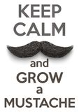 Keep Calm and grow a Mustaches Royalty Free Stock Images