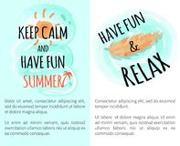 Keep Calm and Have Fun Summer Vector Illustration. Keep calm and have fun summer, have fun and relax, summer images and text samples with headlines vector Royalty Free Stock Images