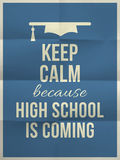 Keep calm high school is coming design quote with graduation hat Stock Images