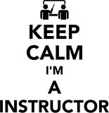 Keep calm I am a instructor Royalty Free Stock Photo