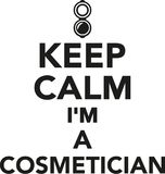 Keep calm I`m a cosmetician Stock Images
