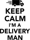 Keep calm I`m a delivery man Royalty Free Stock Photography
