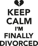 Keep calm I`m finally divorced. Vector Stock Photos