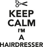 Keep calm I`m a hairdresser Stock Images