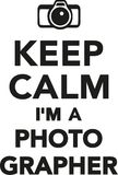 Keep calm I`m a photographer Royalty Free Stock Images