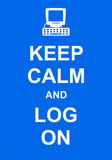 Keep Calm and Log On Royalty Free Stock Photo