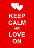 Keep Calm and Love On Stock Photography