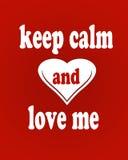 Keep calm and love me Stock Photo