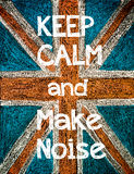 Keep Calm and Make Noise Royalty Free Stock Photos