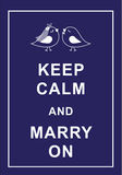 Keep calm and marry on. Blue poster Keep calm and marry on jacking of Keep calm and carry on Stock Images