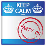 Keep Calm And Party On Badge. A keep calm and party on badge isolated on a white background Stock Photography