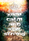 Keep calm and stay strong Stock Photo