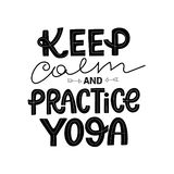 Keep calm and practice yoga. Typography motivation on white background. For poster, flyer, logo, card, blog or social media. Yoga fitness concept vector illustration