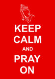 Keep Calm and Pray On Royalty Free Stock Images