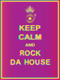 Keep calm and rock da house. Poster for party ,celebration ,good time Royalty Free Stock Image