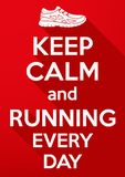 Keep Calm and running every day. Stock Images