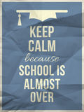 Keep calm because school is over design typographic quote Royalty Free Stock Images
