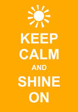 Keep Calm and Shine On. Fun parody poster Stock Photos