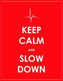 Keep calm and slow down banner. Vector illustartion, eps10 Royalty Free Stock Photos