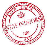 Keep Calm And Stay Indoors Stamp Stock Photos