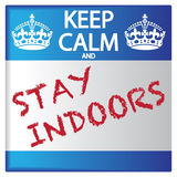 Keep Calm And Stay Indoors Sticker. A keep calm and stay indoors sticker isolated on a white background Stock Image