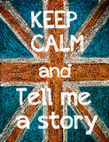 Keep Calm and Tell me a Story Royalty Free Stock Photos