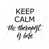 Keep calm Therapist Hand lettering poster Royalty Free Stock Photography