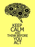 Keep Calm and Think Before You Act Brain build out of cogs royalty free illustration