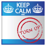 Keep Calm And Turn Up Badge Royalty Free Stock Photos