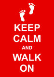 Keep Calm and Walk On Stock Images