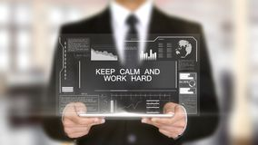 Keep Calm and Work Hard, Hologram Futuristic Interface, Augmented Virtual. High quality stock photos
