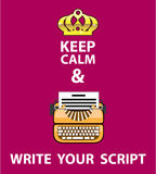 Keep Calm and Write Your Script vector Royalty Free Stock Photos