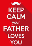 Keep Calm your father loves you Stock Photo